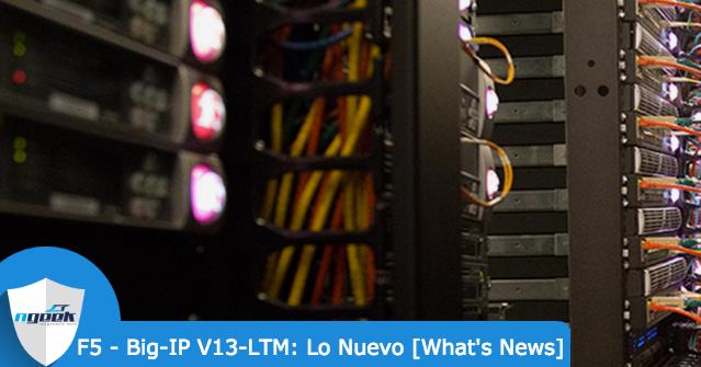 whats-new-v13-ltm-nuevo-bigip